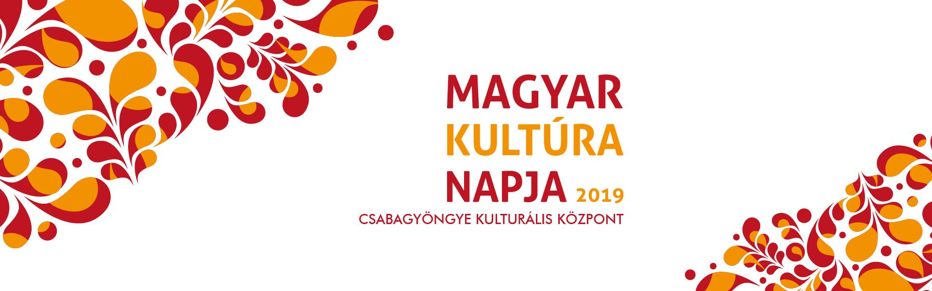 Méltó ünnepléssel köszöntjük a Magyar Kultúra Napját